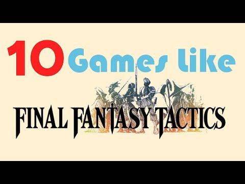 Top 10 Games Like Final Fantasy Tactics