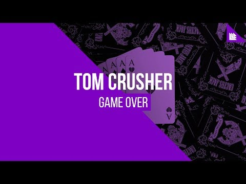 Tom Crusher - Game Over [FREE DOWNLOAD]