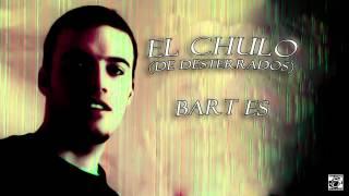 El Chulo (Desterrados) - Bart es