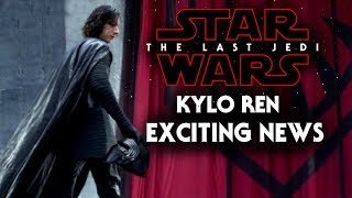 Kylo Ren Exciting Details Revealed! Star Wars The Last Jedi (NEW)