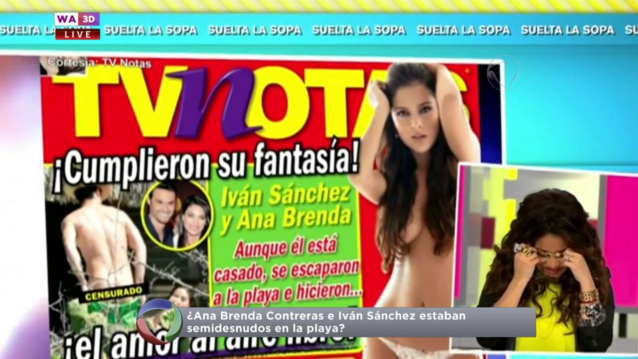 Ana Brenda Des Nuda ¿ana brenda contreras e iván sánchez estaban semidesnudos en la playa