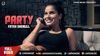 Party | Fateh Shergill | Full Song HD |  Japas Music