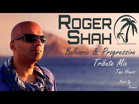 Roger Shah - Balearic & Progressive Tribute Mix (Two Hours) [HQ/HD 1080p]