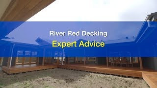 River Red Decking - Expert Advice
