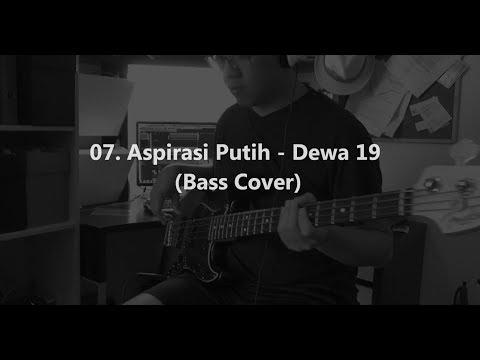 07. Aspirasi Putih - Dewa 19 (Bass Cover)