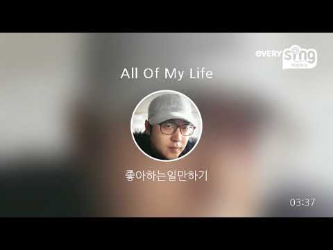 [everysing] All Of My Life