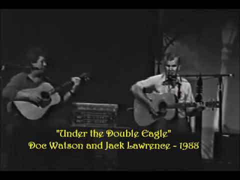 Doc Watson and Jack Lawrence - Under the Double Eagle - 1988