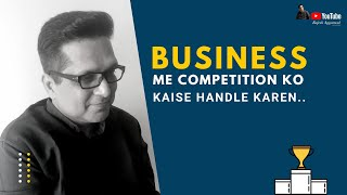 Beat Your Competitor Talk By Rajesh Aggarwal