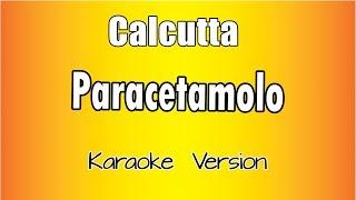 Calcutta -  Paracetamolo ( Karaoke Italiano con testo)