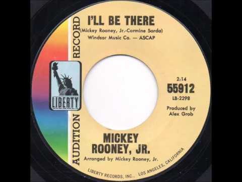 Mickey Rooney, Jr.  I'll Be There