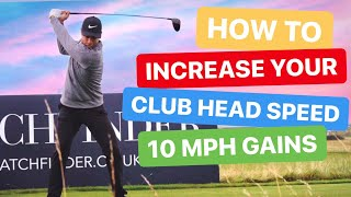 HOW TO INCREASE YOUR CLUB HEAD SPEED - 10 mph GAIN WITH EASY DRILLS