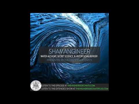 Shamangineer | Water Alchemy, Fringe Science, & Viktor Schauberger