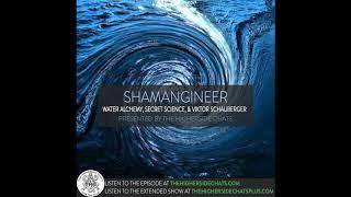 Shamangineer | Water Alchemy, Fringe Science, & Viktor Schauberger