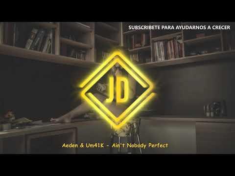 Aeden & Um41K - Ain't Nobody Perfect [Juanjo Deluxe Release]