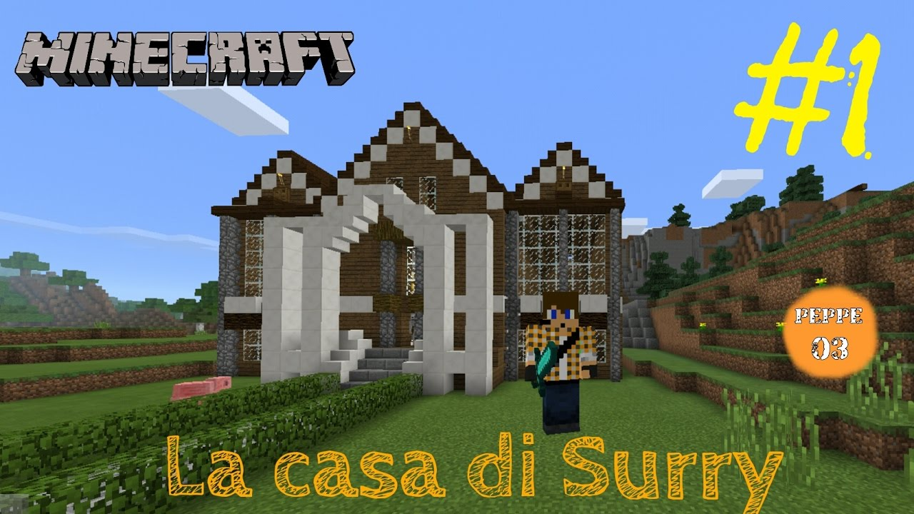 Ho riprodotto la casa di surry parte 1 youtube for 1 casa di storia