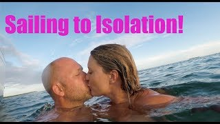 57. Sailing S/V Lazy Gecko - Sailing to Isolation