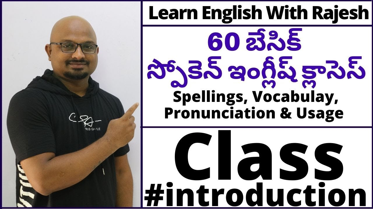 60 Classes For Basic Spoken English for Daily Use - Spellings, Vocabulay, Pronunciation & Usage