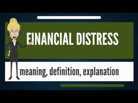 What is FINANCIAL DISTRESS? What does FINANCIAL DISTRESS mean? FINANCIAL DISTRESS meaning