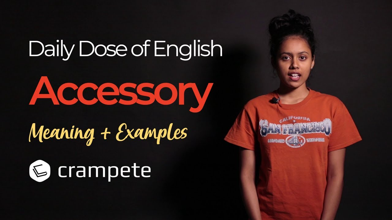 DailyDose English   Accessory Meaning   Verbal Lesson