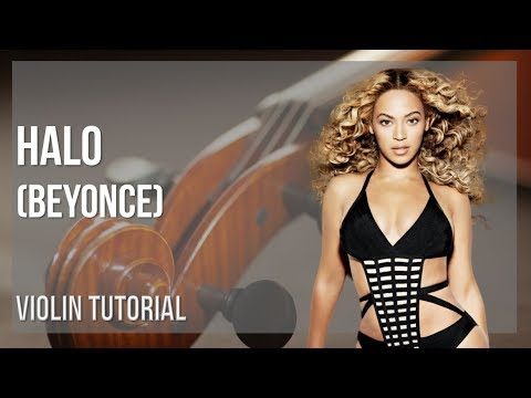 How to play Halo by Beyonce on Violin (Tutorial)