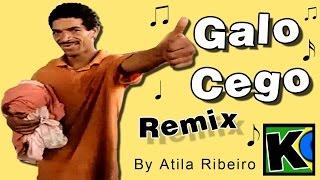 Galo Cego - Remix (AtilaKw - Konversão)