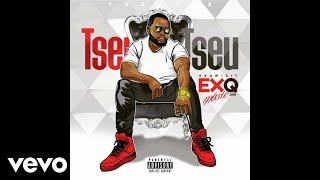 EXQ - Tseu Tseu ( Audio)