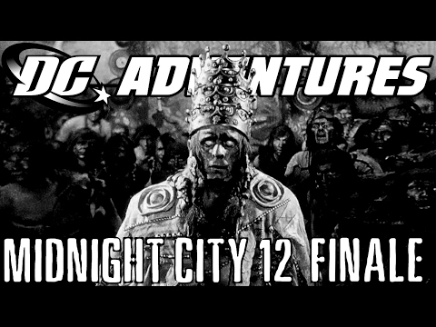 DC Adventures RPG - Midnight City campaign session 12 (Finale)