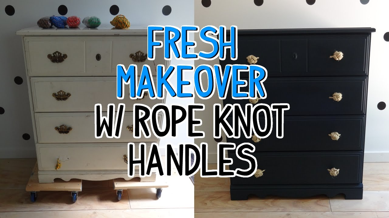 Dresser Makeover w/ Monkey\'s Fist Rope Knot Drawer Pulls - YouTube