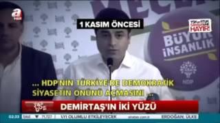 Selahattin Demirtaş'ın iki yüzü  ! (YAZ-BOZ)