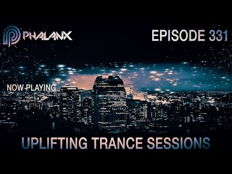 DJ Phalanx - Uplifting Trance Sessions EP.  331 (The Original) I May 2017