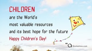Happy Children's Day Quotes and Sayings| High Quality| QuoteAmo