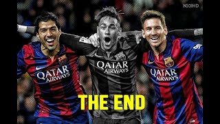 Messi ● Suarez ● Neymar | MSN ► The End | 10 Goals That Shocked The World