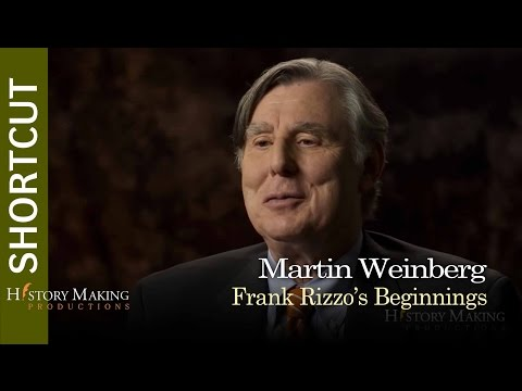 Martin Weinberg on Frank Rizzo's Beginnings