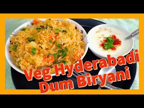 Hyderabadi Vegetarian Dum Biryani   Hyderabadi Style Biryani   Witty Cooking