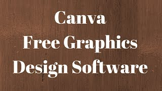 Canva Tutorial: Free Graphics Design Software for Beginners