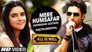 Mere Humsafar - (Hawaiian Guitar) Instrumental | All Is Well | T-Series