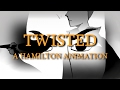 TWISTED Hamilton Animation mp3