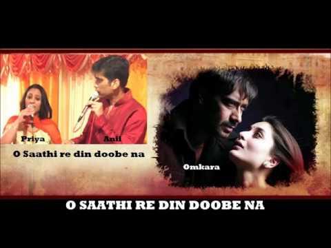 Omkara-  O Saathi Re Din Doobe Na ( Cover by Priya & Anil )