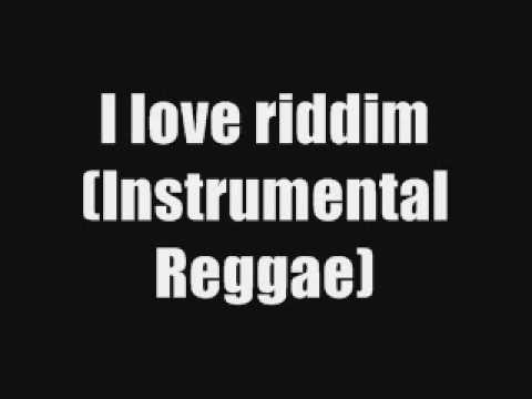 I love riddim (Instrumental Reggae)