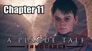 A PLAGUE TALE: INNOCENCE [PS4 PRO] Chapter 11 Walkthrough 100% | No Commentary