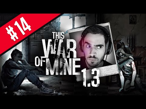 Let's Play This War Of Mine 1.3 - Ep 14 - Rotten Tomatoes