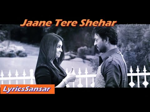 JAANE TERE SHEHAR - JAZBAA (Aishwarya Rai)| FULL SONG WITH LYRICS | Vipin Anneja, Arko
