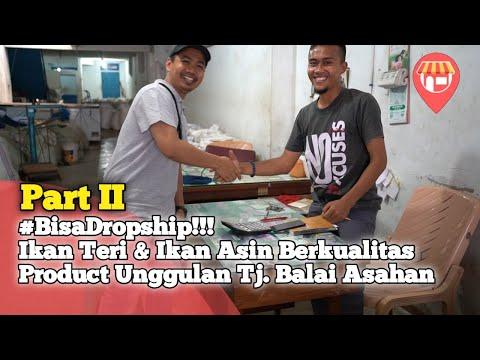 Dropship, Bisnis Milyaran Tanpa Modal, Produk Unggulan dari Tanjung Balai, Part 2 thumbnail