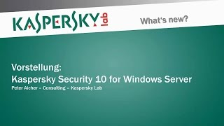 Produkt-Vorstellung: Kaspersky Security 10 for Windows Server – (ehemaliger WSEE8)