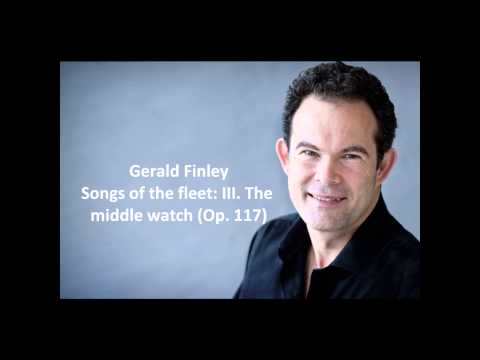 """Gerald Finley: The complete """"Songs of the fleet Op. 117"""" (Stanford)"""