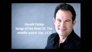 "Gerald Finley: The complete ""Songs of the fleet Op. 117"" (Stanford)"