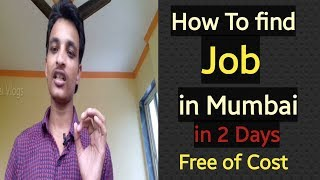 How to Find job in Mumbai 100% Guaranteed | Free of Cost and Genuine| mumbai me Job 2 din me