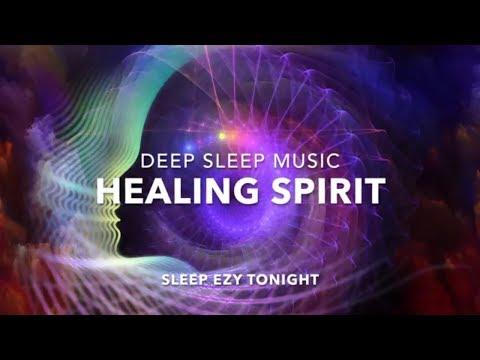 Healing Sleep Spirit, Inner Peace, Deep Sleep Calm Music ☯ Sleep Soul Healing (Heavenly Sleep) ★ 6