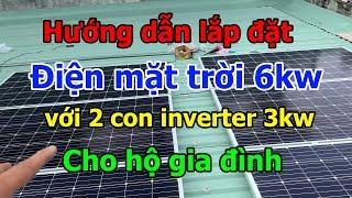 Dương Vlog - Hướng dẫn lắp điện mặt trời cho gia đình 6kw | how to install solar system at home