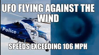Police Helicopter FLIR Camera captures UFO Flying against the wind traveling at 106 mph South Wales